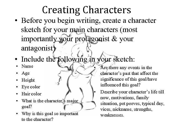 Creating Characters • Before you begin writing, create a character sketch for your main