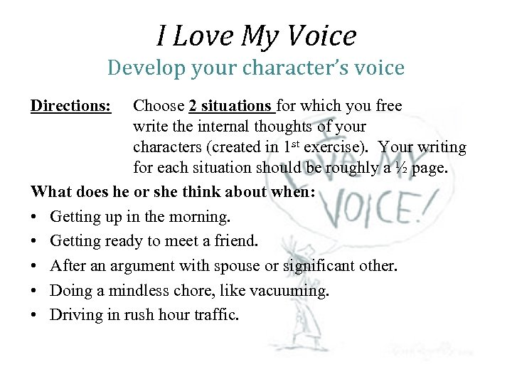 I Love My Voice Develop your character's voice Directions: Choose 2 situations for which
