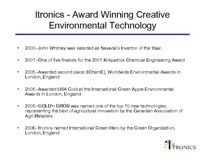 Itronics - Award Winning Creative Environmental Technology • 2000 --John Whitney was selected as