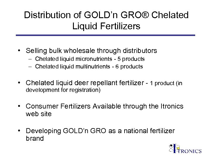 Distribution of GOLD'n GRO® Chelated Liquid Fertilizers • Selling bulk wholesale through distributors –