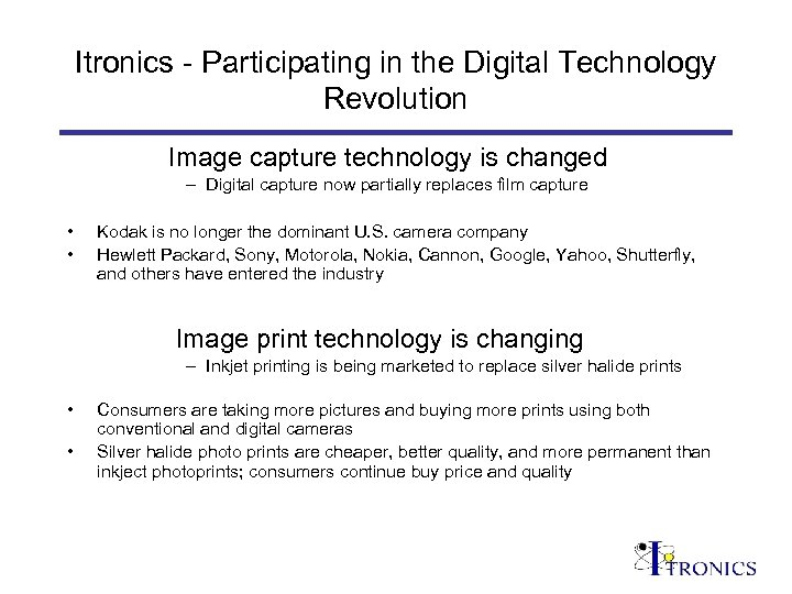 Itronics - Participating in the Digital Technology Revolution Image capture technology is changed –