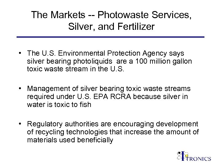 The Markets -- Photowaste Services, Silver, and Fertilizer • The U. S. Environmental Protection