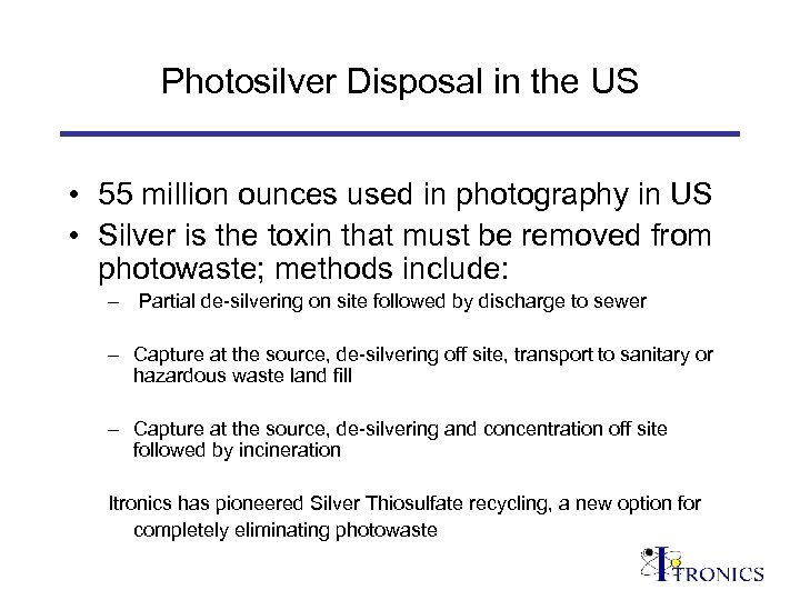 Photosilver Disposal in the US • 55 million ounces used in photography in US
