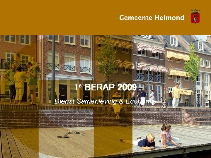 1 e BERAP 2009 Dienst Samenleving & Economie