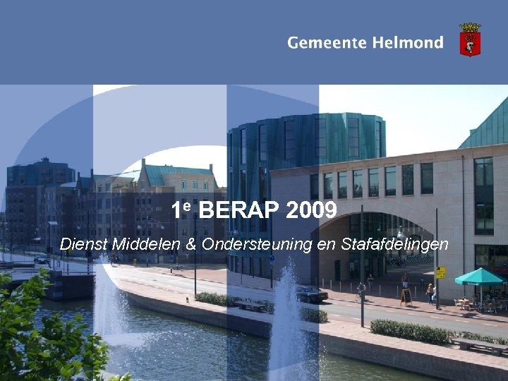 1 e BERAP 2009 Dienst Middelen & Ondersteuning en Stafafdelingen