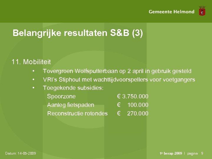 Belangrijke resultaten S&B (3) 11. Mobiliteit • • • Datum: 14 -05 -2009 Tovergroen