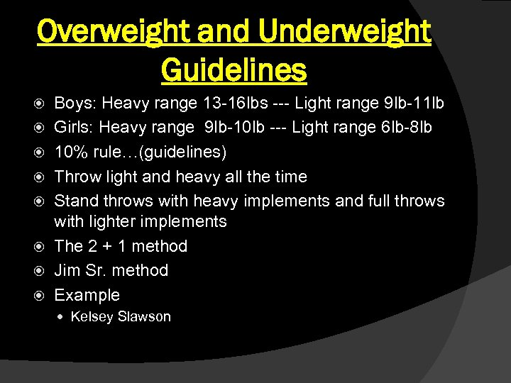 Overweight and Underweight Guidelines Boys: Heavy range 13 -16 lbs --- Light range 9