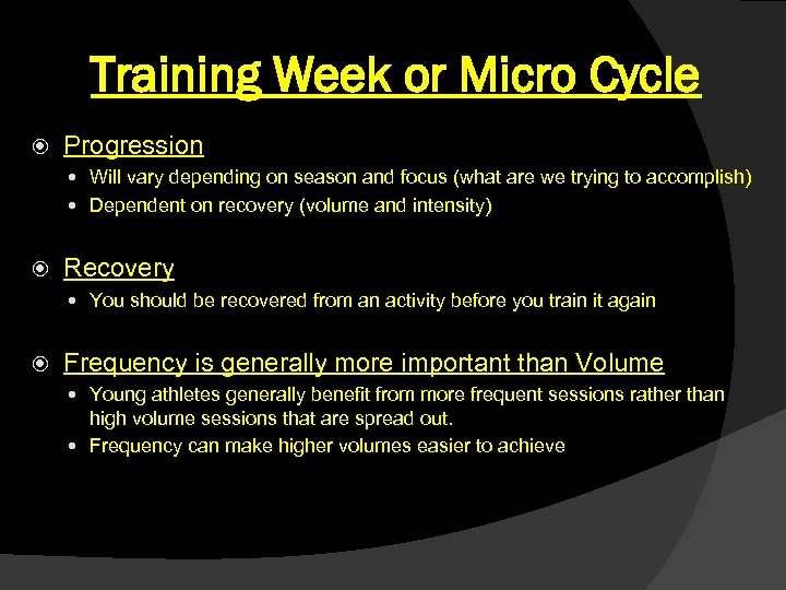 Training Week or Micro Cycle Progression Will vary depending on season and focus (what