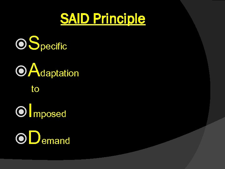 SAID Principle Specific Adaptation to Imposed Demand
