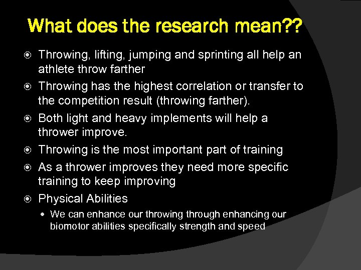 What does the research mean? ? Throwing, lifting, jumping and sprinting all help an