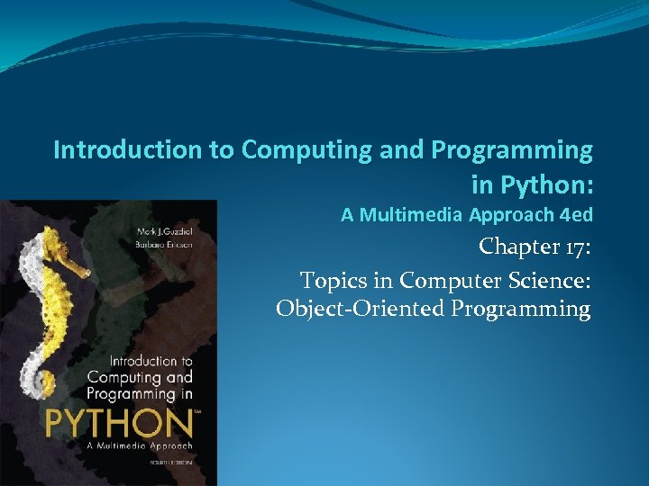Introduction to Computing and Programming in Python: A Multimedia Approach 4 ed Chapter 17: