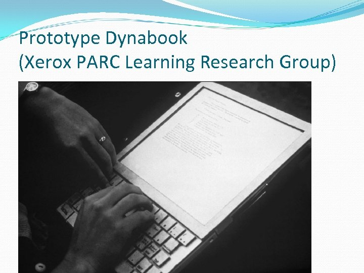 Prototype Dynabook (Xerox PARC Learning Research Group)