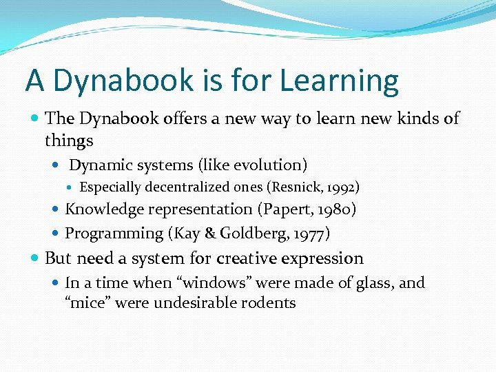 A Dynabook is for Learning The Dynabook offers a new way to learn new