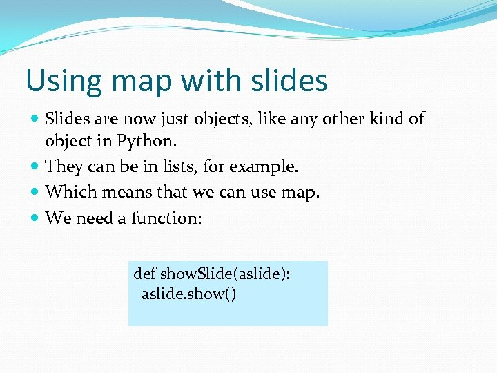 Using map with slides Slides are now just objects, like any other kind of