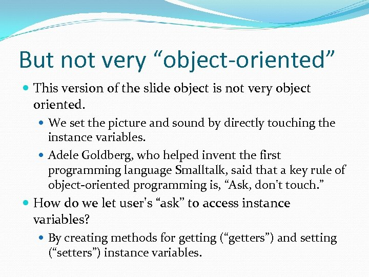 "But not very ""object-oriented"" This version of the slide object is not very object"