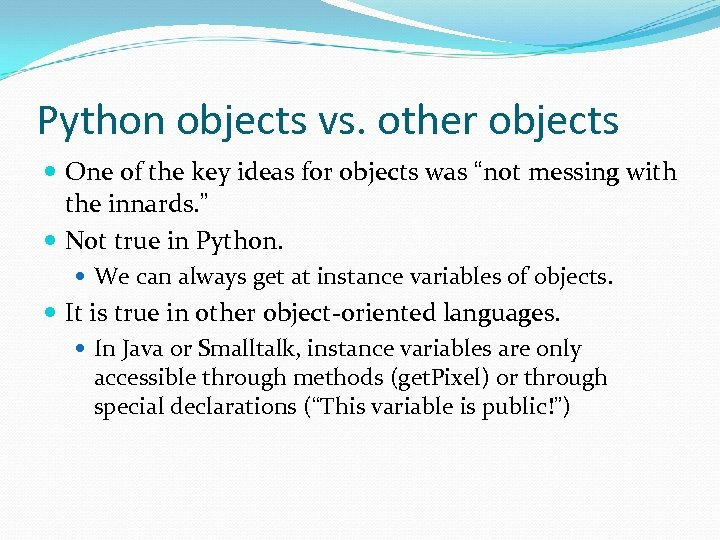 "Python objects vs. other objects One of the key ideas for objects was ""not"