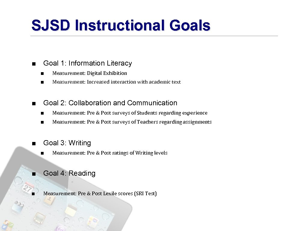 SJSD Instructional Goals ■ Goal 1: Information Literacy ■ Measurement: Digital Exhibition ■ Measurement: