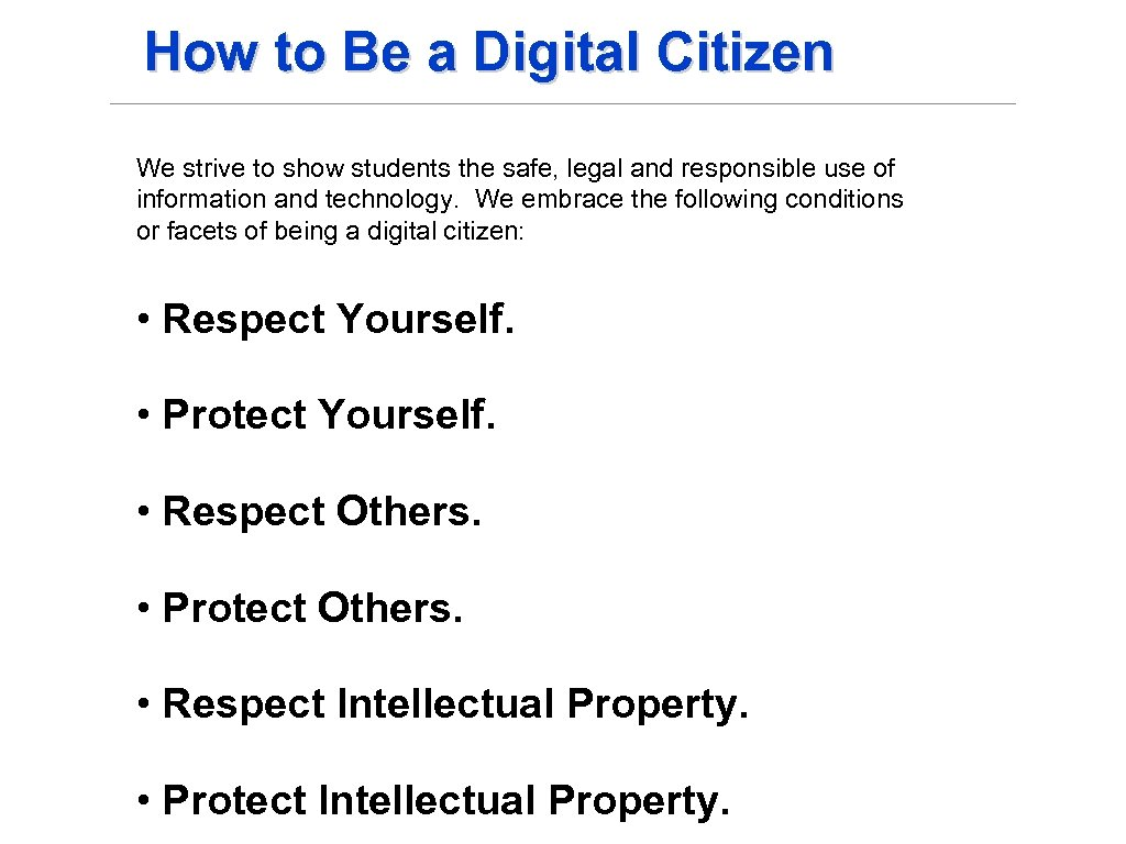 How to Be a Digital Citizen We strive to show students the safe, legal