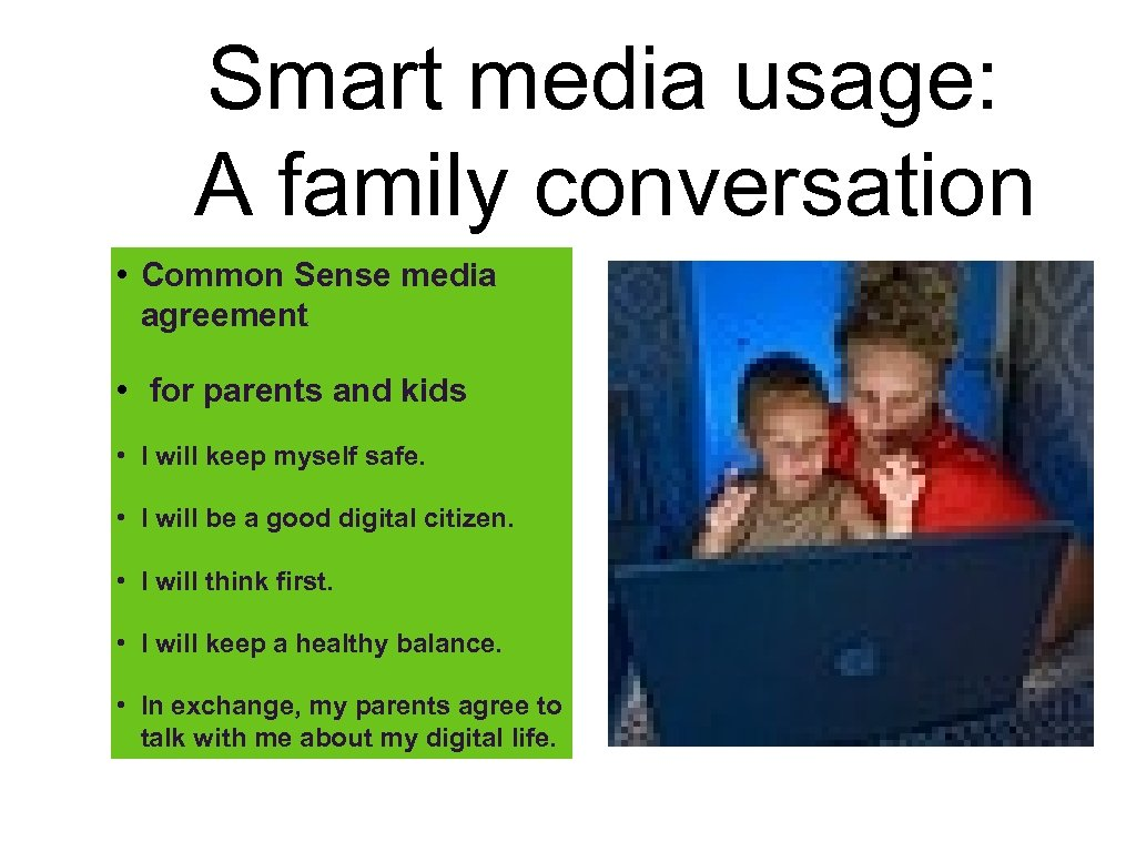 Smart media usage: A family conversation • Common Sense media agreement • for parents