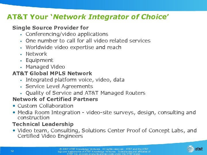 AT&T Your 'Network Integrator of Choice' Single Source Provider for • Conferencing/video applications •