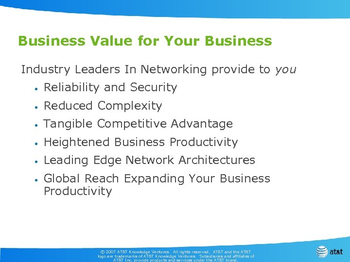 Business Value for Your Business Industry Leaders In Networking provide to you • Reliability