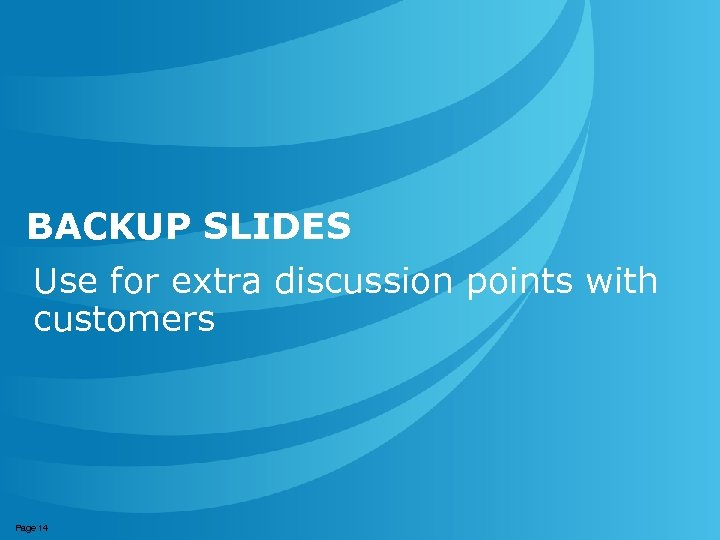 BACKUP SLIDES Use for extra discussion points with customers © 2007 AT&T Knowledge Ventures.