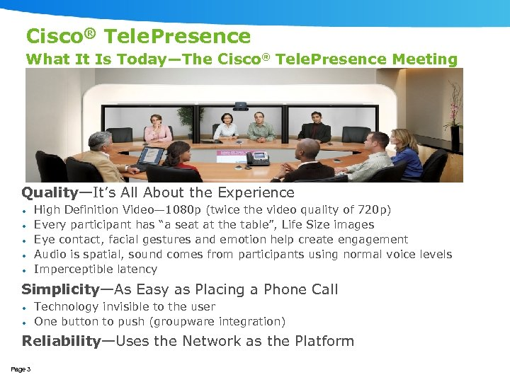 Cisco® Tele. Presence What It Is Today—The Cisco® Tele. Presence Meeting Quality—It's All About