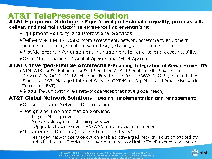 AT&T Tele. Presence Solution AT&T Equipment Solutions - Experienced professionals to qualify, propose, sell,