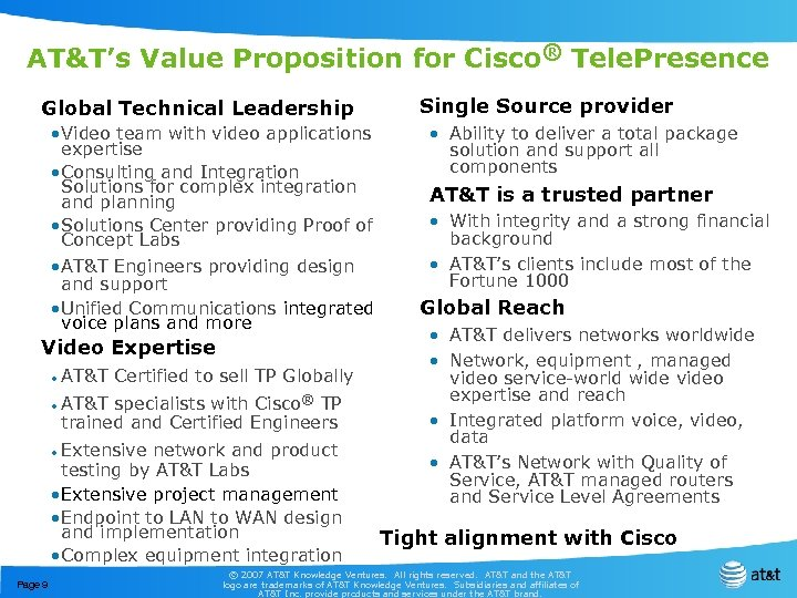 AT&T's Value Proposition for Cisco® Tele. Presence Global Technical Leadership • Video team with