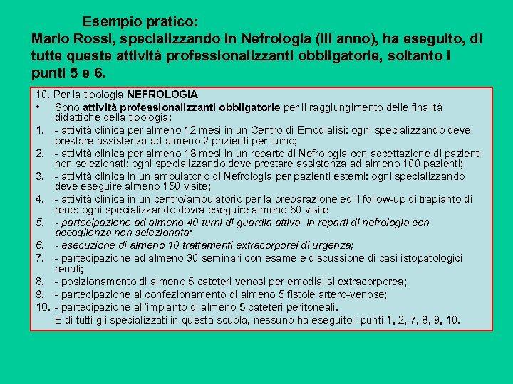 Esempio pratico: Mario Rossi, specializzando in Nefrologia (III anno), ha eseguito, di tutte queste
