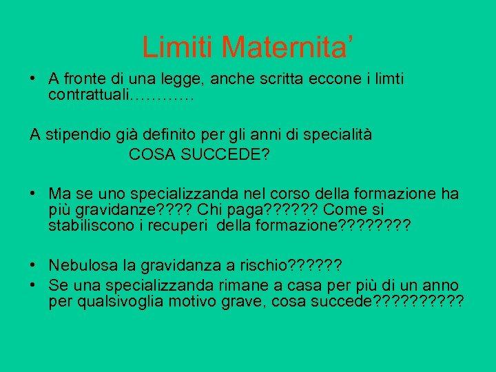 Limiti Maternita' • A fronte di una legge, anche scritta eccone i limti contrattuali…………