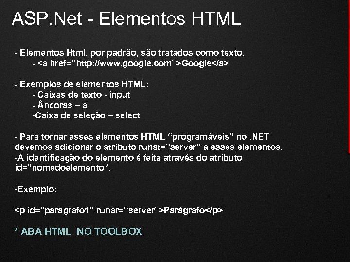 ASP. Net - Elementos HTML - Elementos Html, por padrão, são tratados como texto.