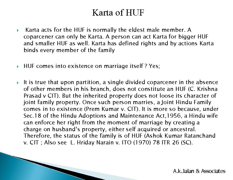 Karta of HUF Karta acts for the HUF is normally the eldest male member.