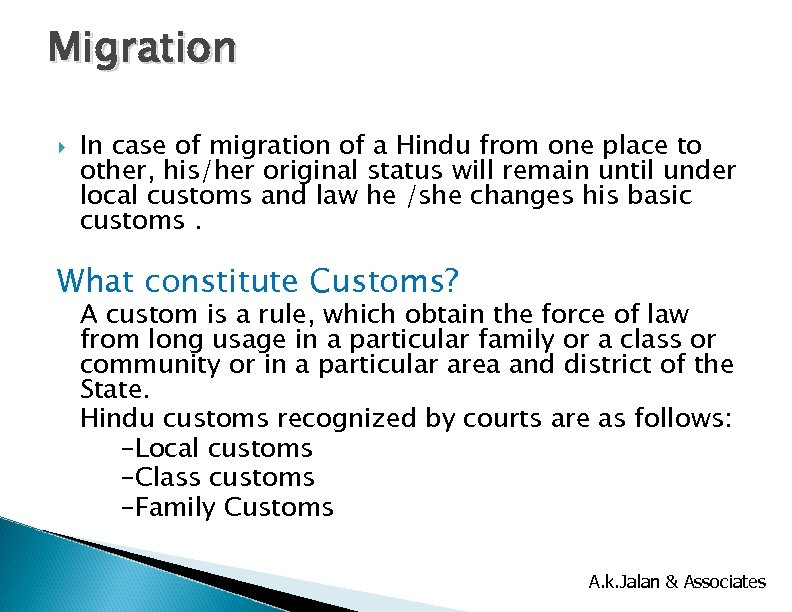 Migration In case of migration of a Hindu from one place to other, his/her