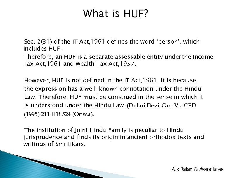 What is HUF? Sec. 2(31) of the IT Act, 1961 defines the word 'person',