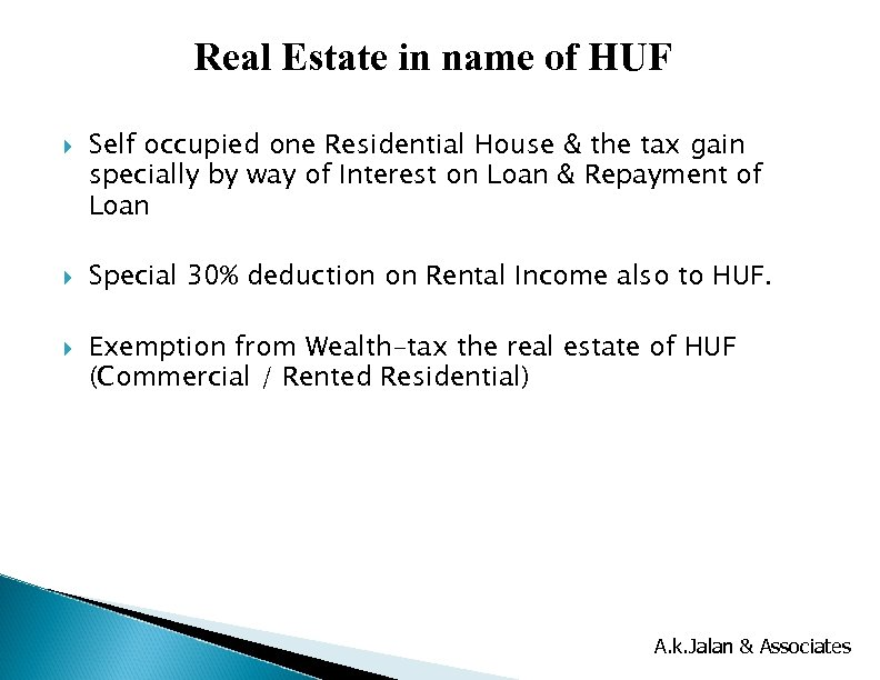 Real Estate in name of HUF Self occupied one Residential House & the tax