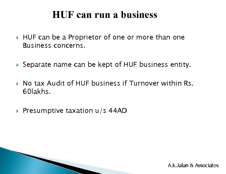 HUF can run a business HUF can be a Proprietor of one or more