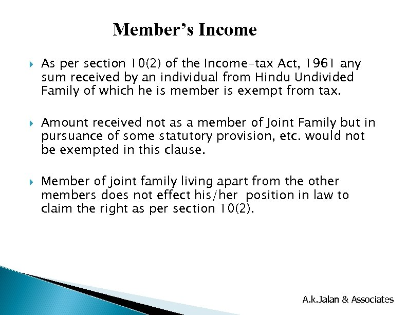 Member's Income As per section 10(2) of the Income-tax Act, 1961 any sum received
