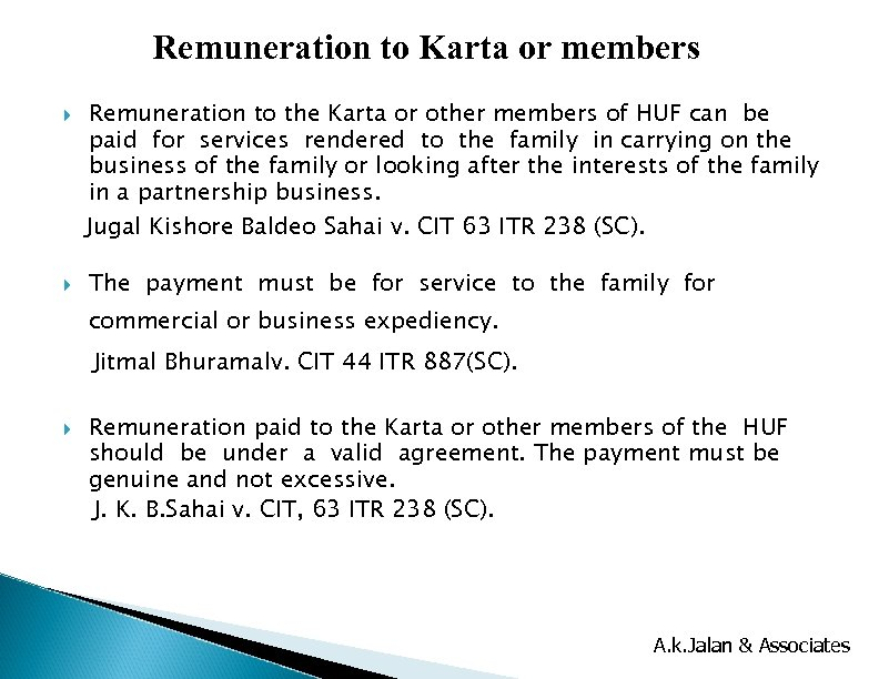 Remuneration to Karta or members Remuneration to the Karta or other members of HUF