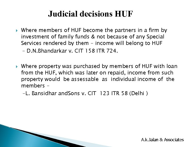 Judicial decisions HUF Where members of HUF become the partners in a firm by