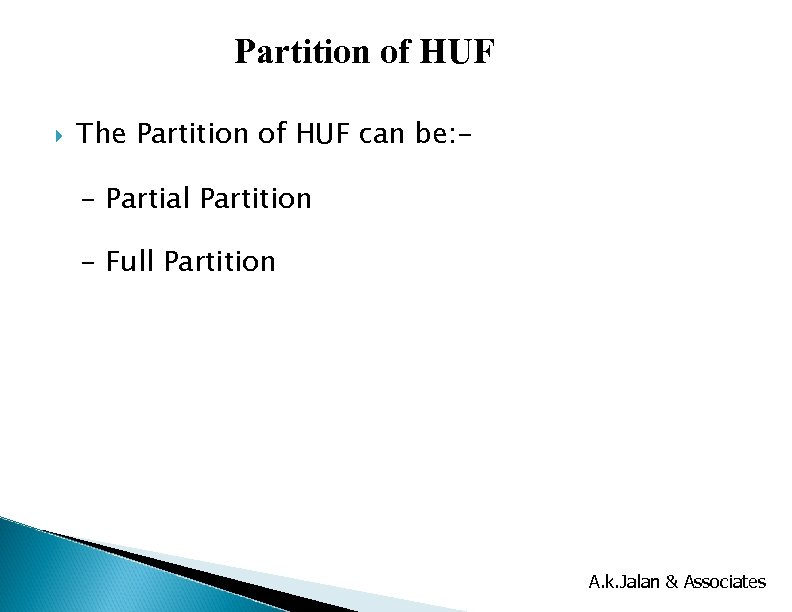 Partition of HUF The Partition of HUF can be: - Partial Partition - Full