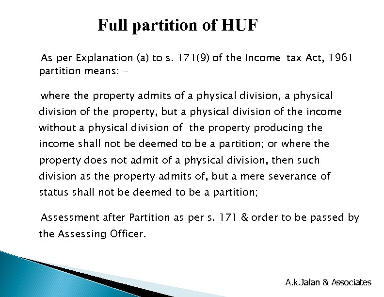 Full partition of HUF As per Explanation (a) to s. 171(9) of the Income-tax