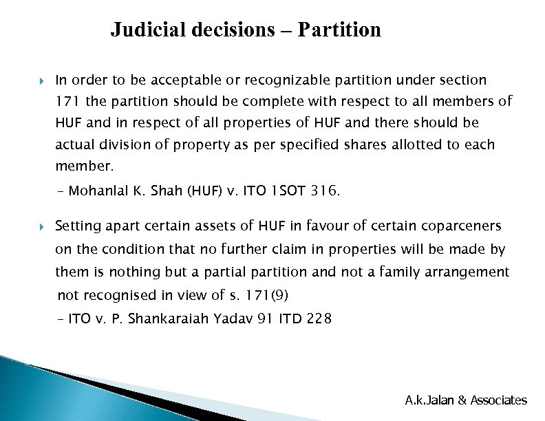 Judicial decisions – Partition In order to be acceptable or recognizable partition under section