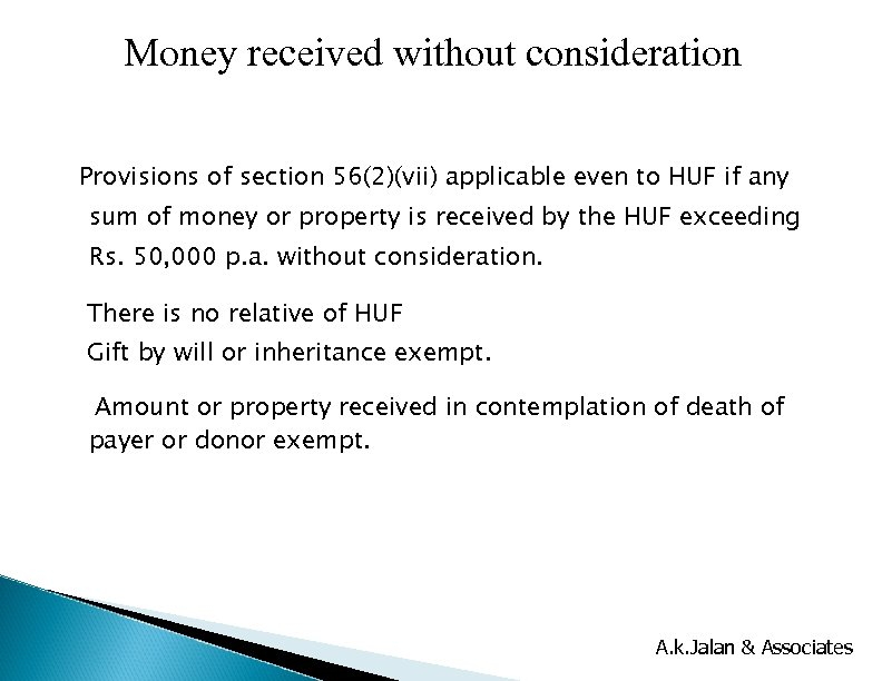 Money received without consideration Provisions of section 56(2)(vii) applicable even to HUF if any