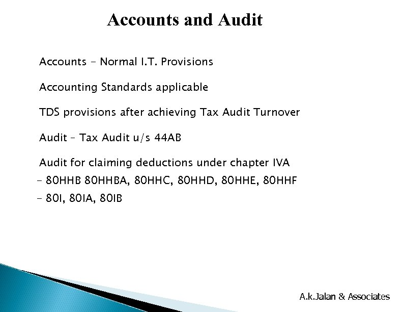 Accounts and Audit Accounts - Normal I. T. Provisions Accounting Standards applicable TDS provisions