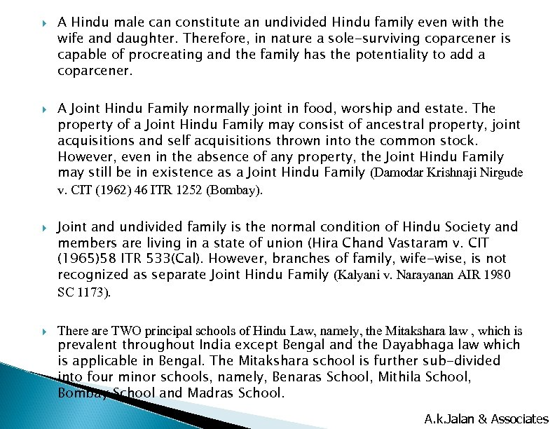 A Hindu male can constitute an undivided Hindu family even with the wife