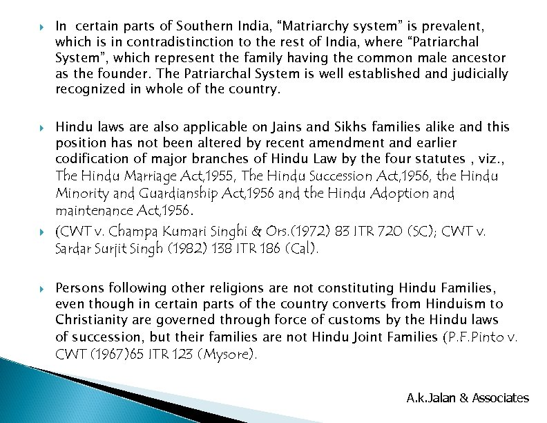 """In certain parts of Southern India, """"Matriarchy system"""" is prevalent, which is in"""
