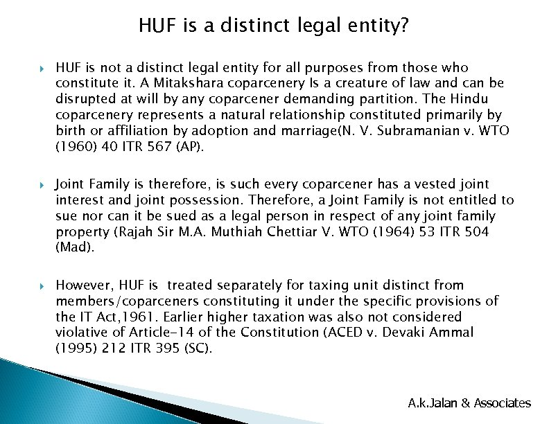 HUF is a distinct legal entity? HUF is not a distinct legal entity for
