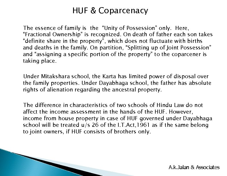 """HUF & Coparcenacy The essence of family is the """"Unity of Possession"""" only. Here,"""
