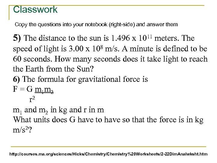 Classwork Copy the questions into your notebook (right-side) and answer them 5) The distance